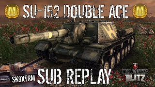 Sub Replay - SU-152 Double Ace - Wot Blitz #2