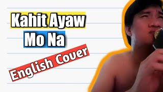 Kahit Ayaw Mo Na (English Cover with Lyrics) by This Band