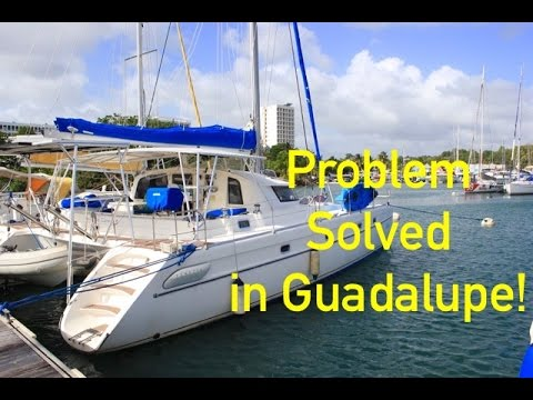 SE2 EP32. Problem Solved in Guadalupe! Sailing the Caribbean.
