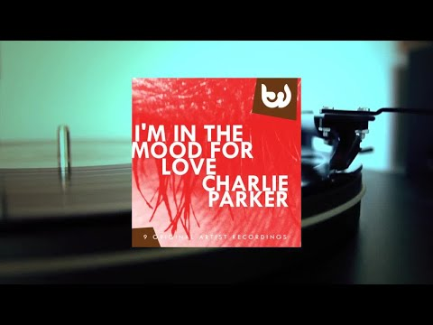 Charlie Parker - Im In The Mood For Love (Full Album)