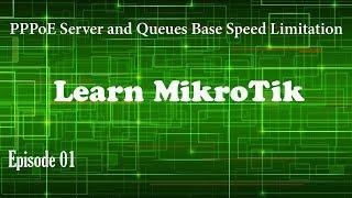 PPPoE Server + Queues Based Management Video Setup - Episode 01 - Learn MikroTik 6.40.5/5.26