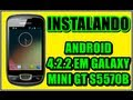 INSTALANDO ANDROID 4.2.2 EM GALAXY MINI