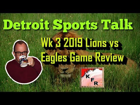 Wk 3 2019 Lions v Eagles Game Review l Detroit sports l Karl's news