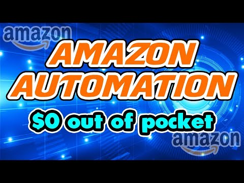 How To Get Amazon Automation For $0 Out Of Pocket