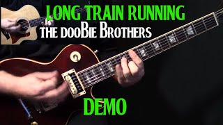 "DEMO | how to play ""Long Train Runnin'"" on guitar by the Doobie Brothers 