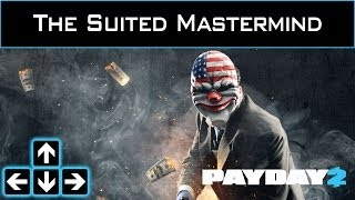 Payday 2 - The Suited Mastermind - A Mastermind Build - Beginner