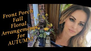 Front Porch Fall Décor Floral Arrangements for Autumn! Part 1