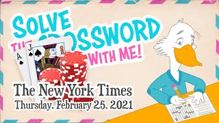 Solve With Me: The New York Times Crossword - Thursday, February 25, 2021