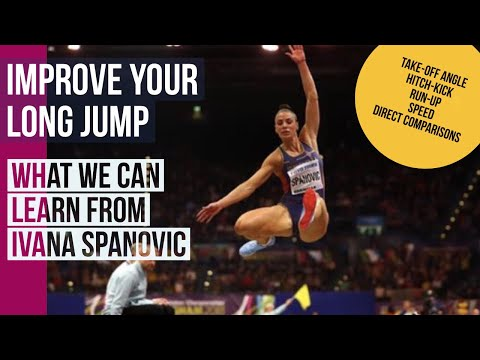 IMPROVE YOUR LONG JUMP - WHAT WE CAN LEARN FROM IVANA SPANOVIC