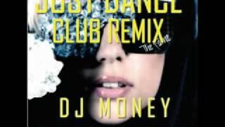 YouTube- Lady Gaga -  Just Dance Techno Electro Club Mix DJ MONEY AKA The Trak Addicts REMIX.avi