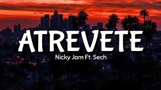 Nicky Jam ft Sech Atrevete Letra