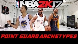 NBA 2K17 MyCareer Archetypes (What's The Best Type??)