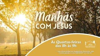 MANHÃS COM JESUS