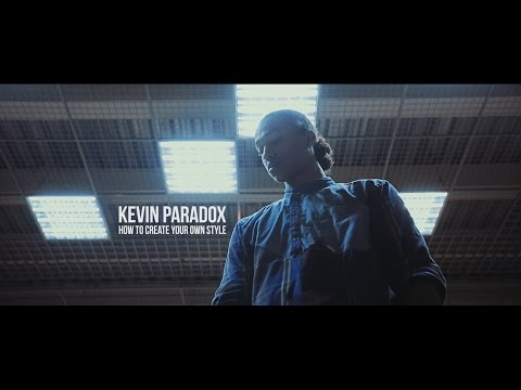 Kevin Paradox | How to create your own dance style
