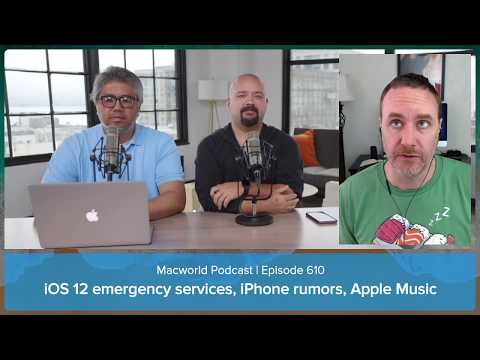 iOS 12 emergency services, iPhone rumors, Apple Music | Macworld Podcast Ep. 610