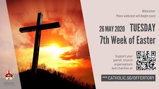 Catholic Weekday Mass Today Online - Tuesday, 7th Week of Easter 2020
