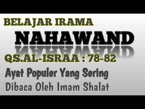 BELAJAR AYAT POPULER QS AL ISRAA AYAT  (78 - 82) IRAMA NAHAWAND