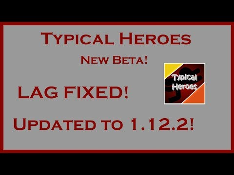 TypicalHeroes Mod Update   Lag is fixed!
