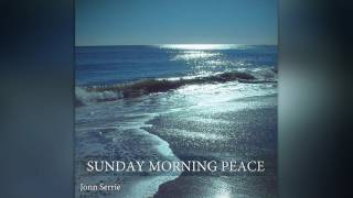 Jonn Serrie - Sunday Morning Peace[ 2011]