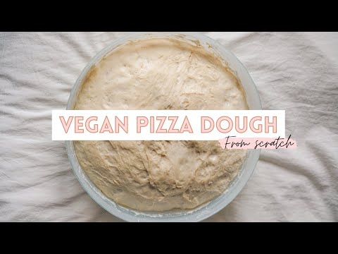 How to Make Vegan Pizza Dough