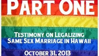 Testimony to House JUD/FIN on Same Sex Marriage 10-31-13 pt 1 of 2
