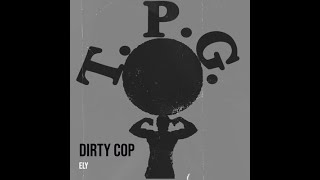 Dirty cop. ELY (official audio)