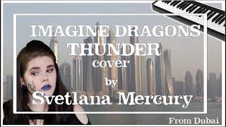 IMAGINE DRAGONS - THUNDER (cover) | Dubai