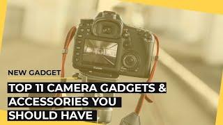 Top 11 Camera Gadgets & Accessories You Should Have(Jun 2019)(New gadget)