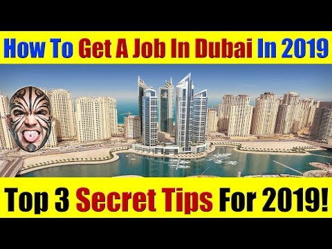 How To Get A Good Job Offer in Dubai, UAE during 2019 – My Top 3 Tips!