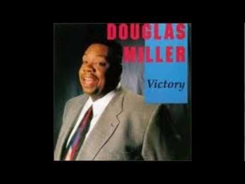Douglas Miller My Soul Has Been Anchored