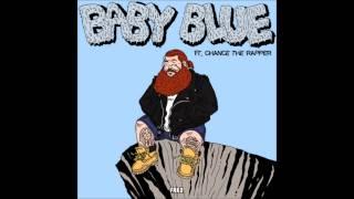 Скачать Baby Blue Action Bronson Ft Chance The Rapper