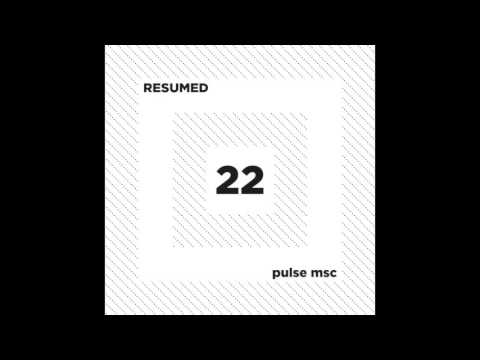 22ème Pulsation - RESUMED