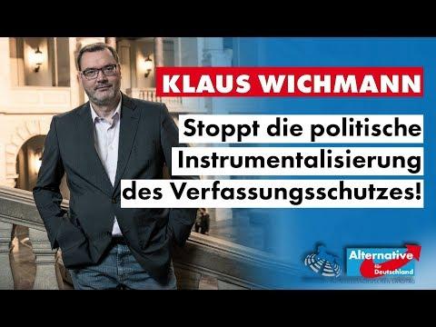 Stoppt die politische Instrumentalisierung des Verfassungsschutzes! Klaus Wichmann, MdL (AfD)