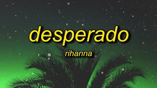 Rihanna - Desperado (slowed + reverb) Lyrics   desperado sitting in an old monte carlo