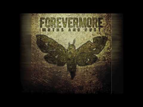 """Forevermore - """"Moths and Rust"""""""