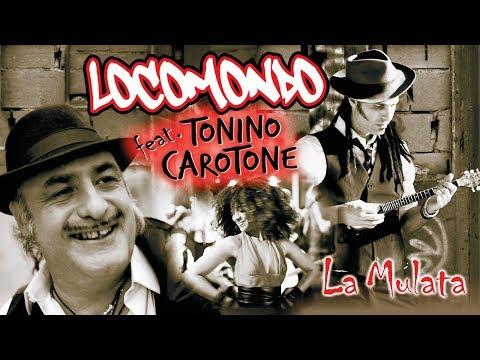 Locomondo & Tonino Carotone - La Mulata - Official Video Clip