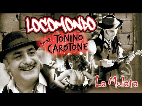 Locomondo & Tonino Carotone - La Mulata - Official Video Clip