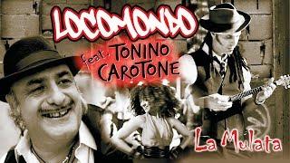 Locomondo Tonino Carotone La Mulata - Clip.mp3