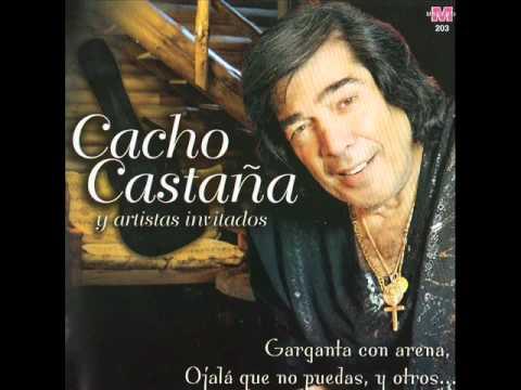 CACHO CASTAÑA SI TE AGARRO CON OTRO TE MATO