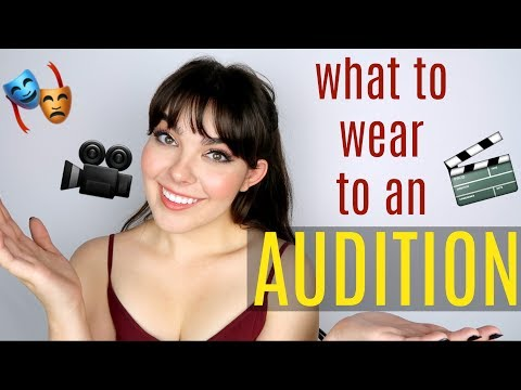 What To Wear To An Audition | Ultimate Outfit Guide