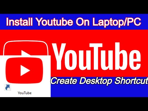 How To Download Youtube For Laptop / PC   Install Youtube App in  Windows PC/Laptop  Create Shortcut