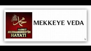 Hz Muhammed Mekkeye Veda