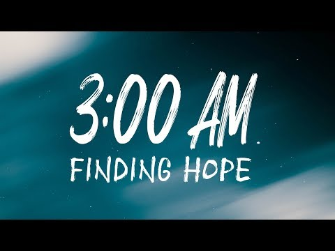 Finding Hope 3 00 Am Lyric Video Youtube