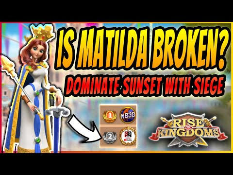 IS MATILDA THE BEST COMMANDER IN RISE OF KINGDOMS? | WINNING SUNSET WITH SIEGE?! | RoK Guide 2020