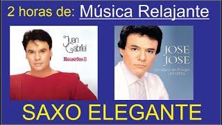 2 HORAS DE MUSICA RELAJANTE JUAN GABRIEL Y JOSE JOSE-SAXO ELEGANTE