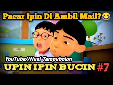 Download UPIN IPIN BUCIN PART 7    PACAR IPIN DIAMBIL MAIL? :(