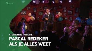Pascal Redeker - Als je alles weet   Sterren NL Fancafé