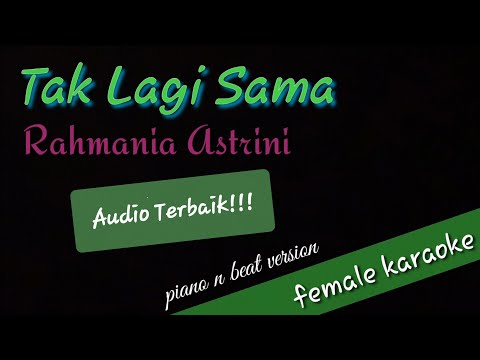 tak-lagi-sama-(-female-karaoke-)-rahmania-astrini