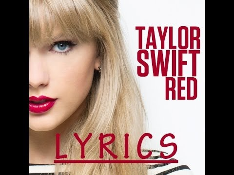 ''Red'' by Taylor Swift - Lyrics