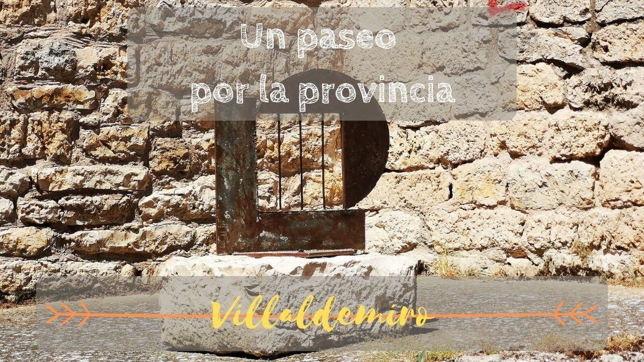 UN PASEO POR LA PROVINCIA | Villaldemiro